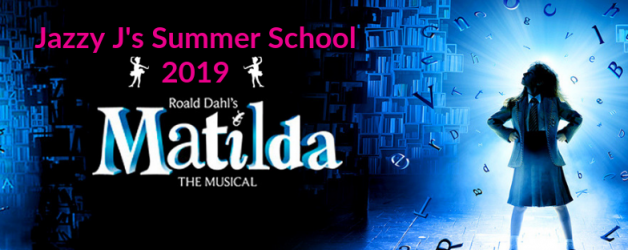Summer School (19-23 Aug)  Matilda the Musical